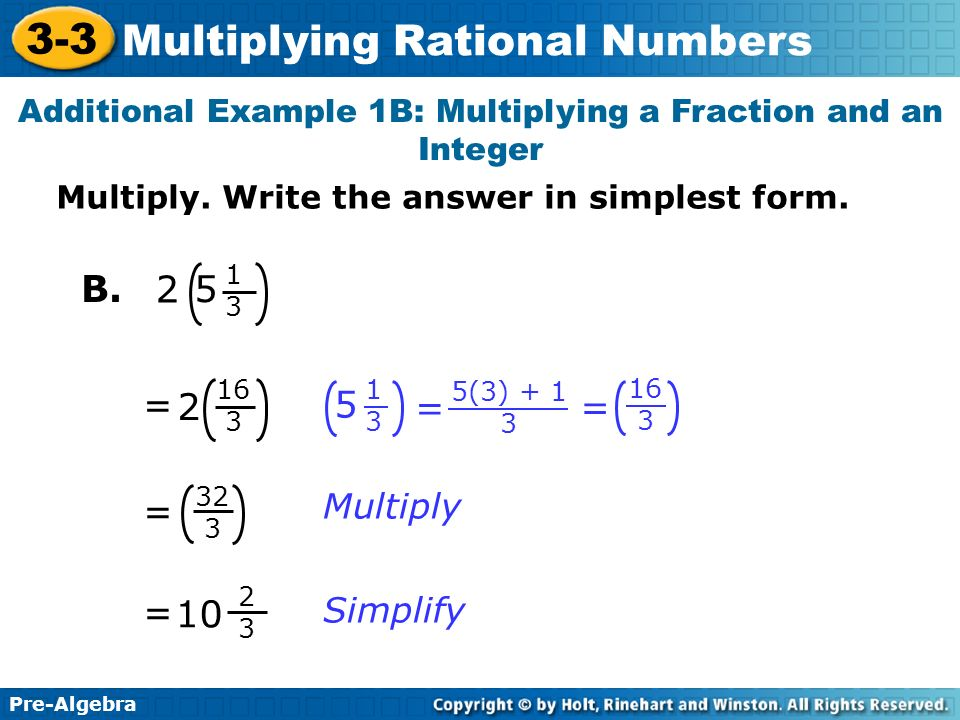 Additional Example 1B: Multiplying a Fraction and an Integer