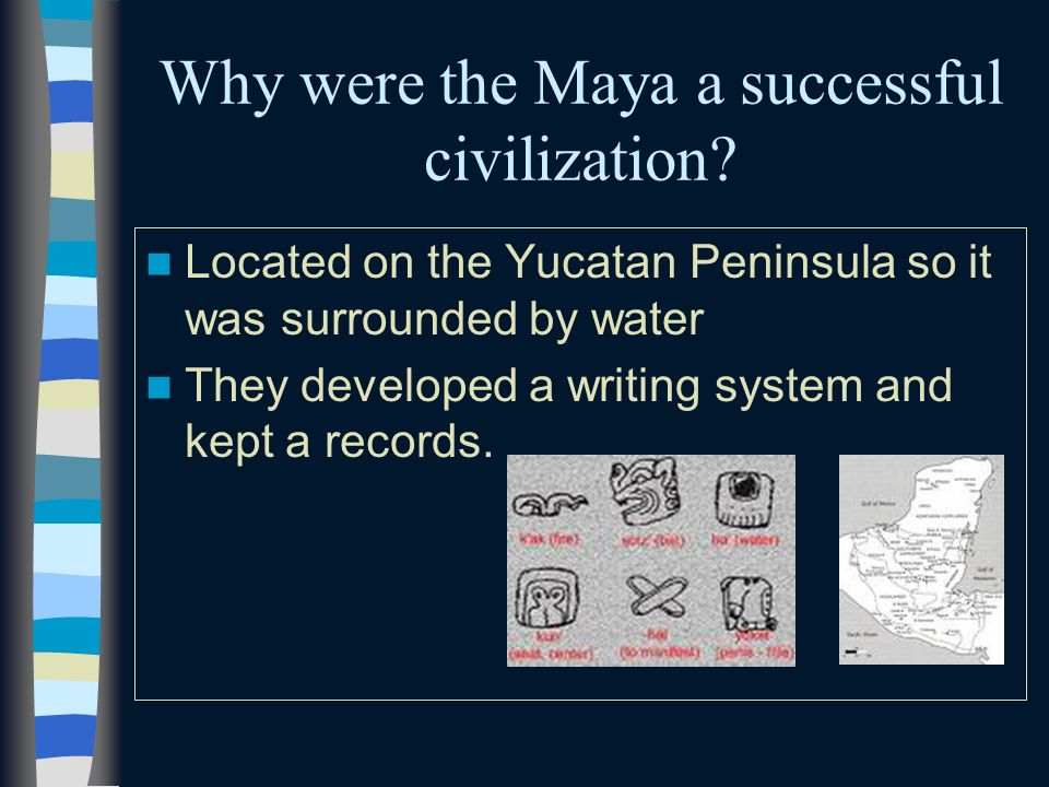 Why were the Maya a successful civilization