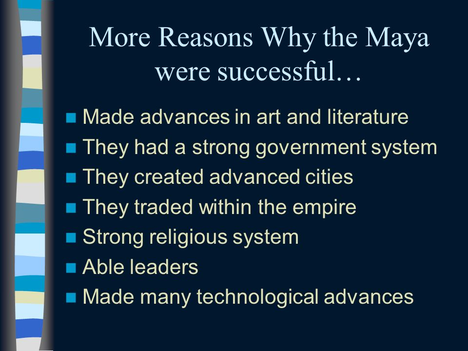 More Reasons Why the Maya were successful…
