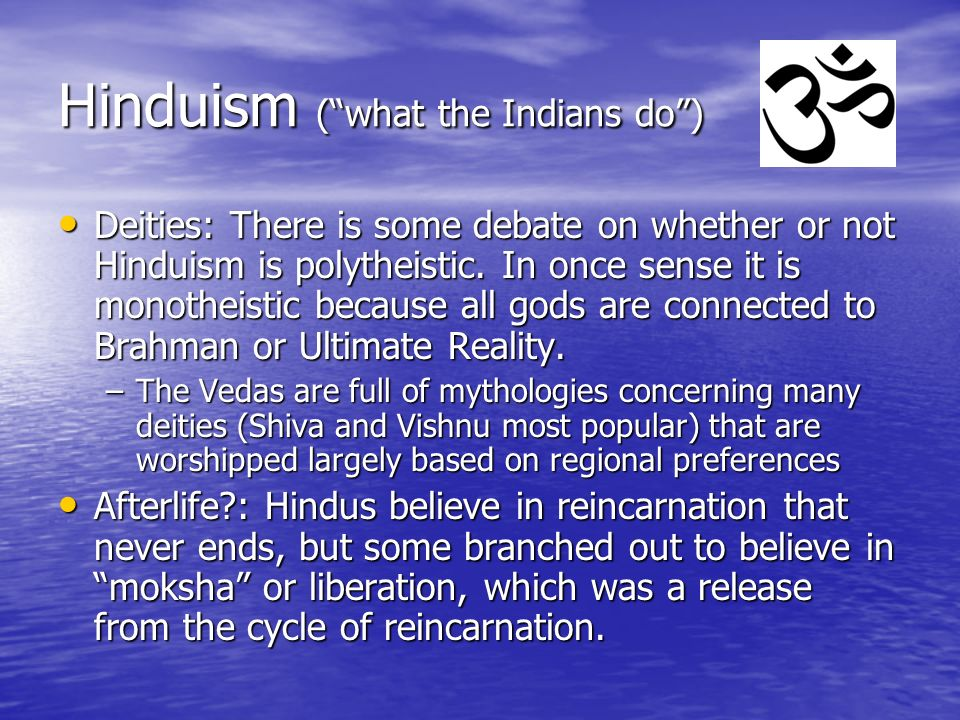 Hinduism ( what the Indians do )