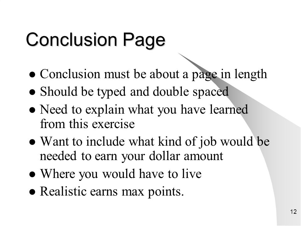 Conclusion Page Conclusion must be about a page in length