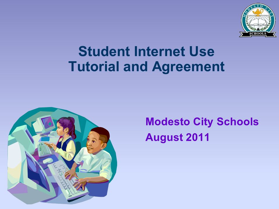 Student Internet Use Tutorial and Agreement