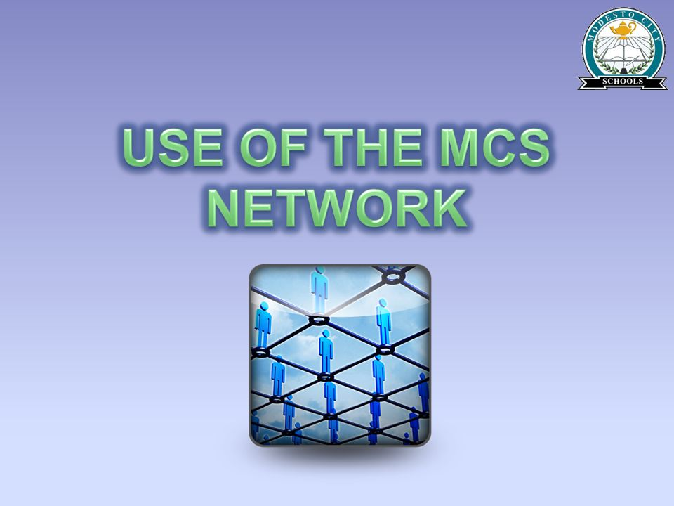 USE OF THE MCS NETWORK