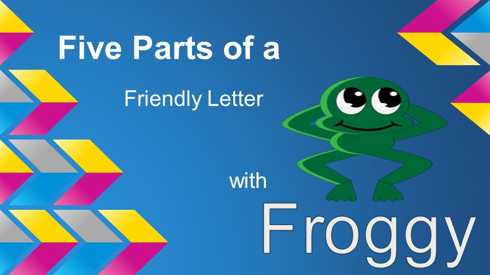 The Friendly Letter Song Ppt Video Online Download