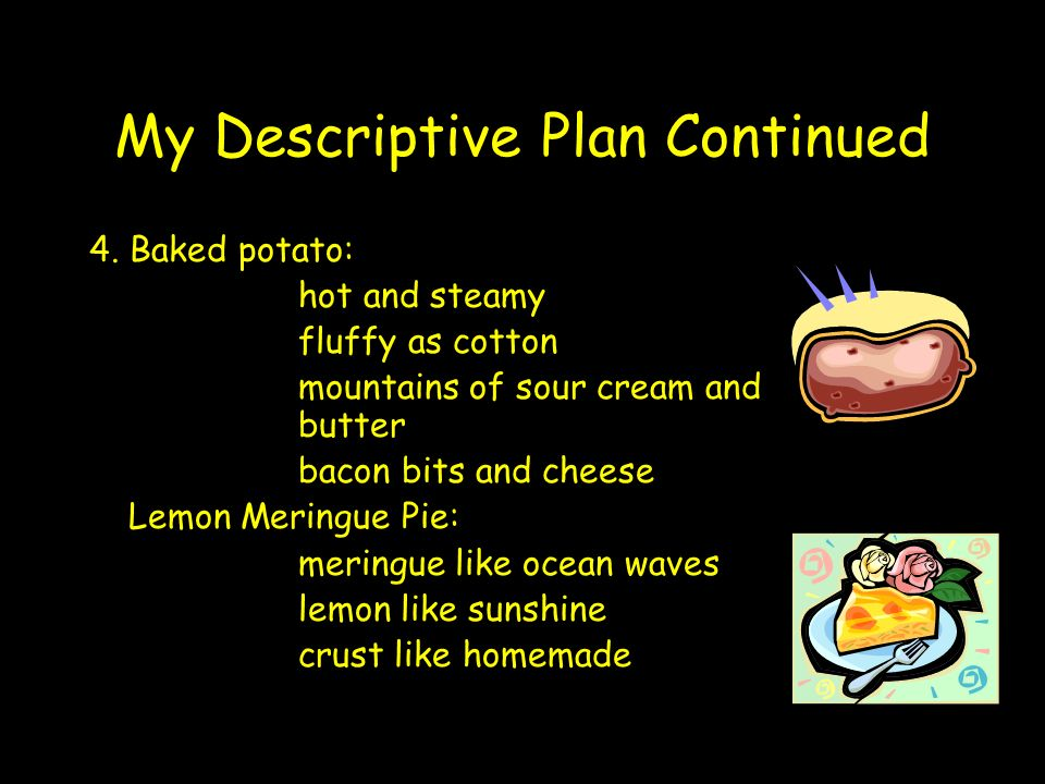 My Descriptive Plan Continued
