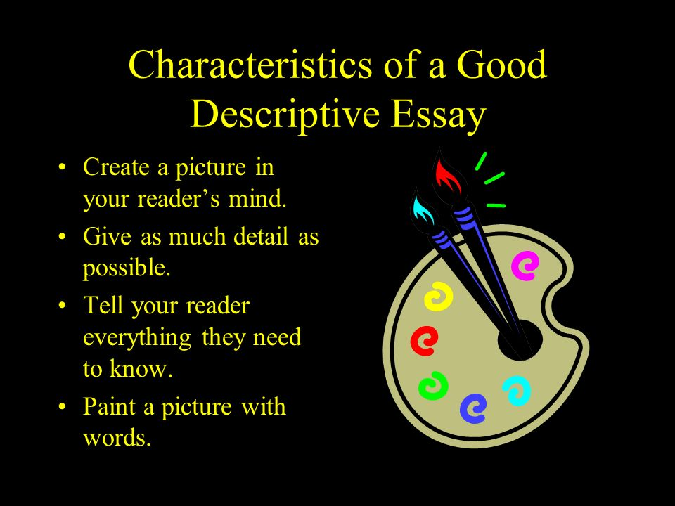 Characteristics of a Good Descriptive Essay
