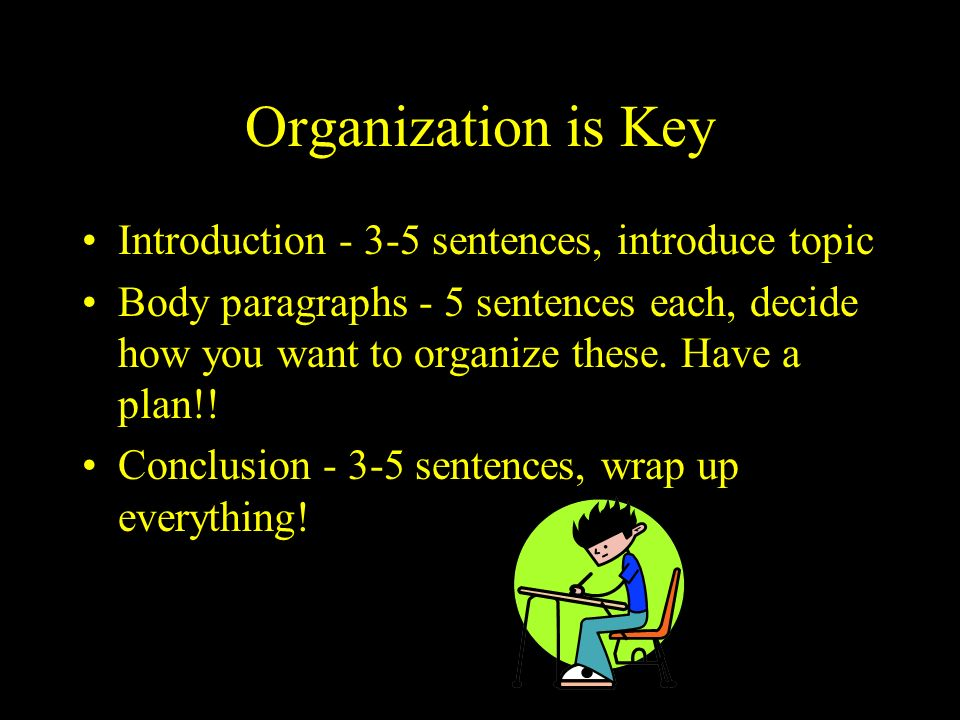 Organization is Key Introduction sentences, introduce topic