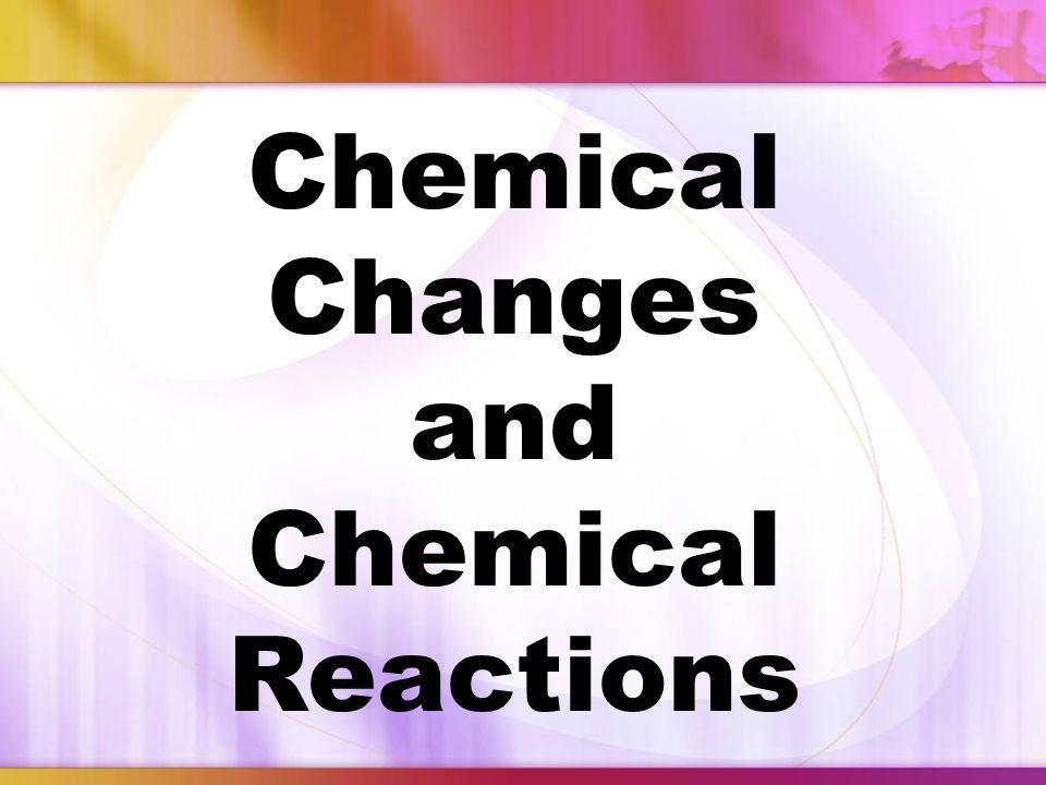 and Chemical Reactions