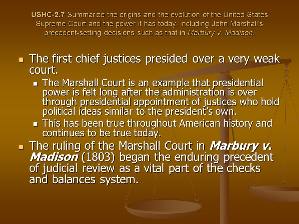 The first chief justices presided over a very weak court.