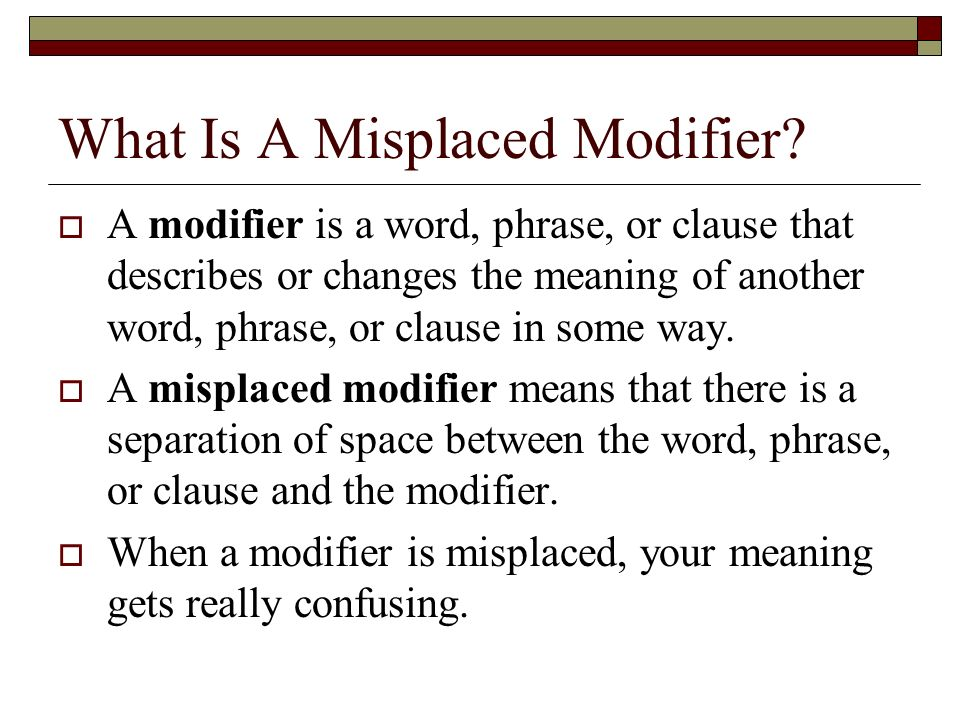 What Is A Misplaced Modifier
