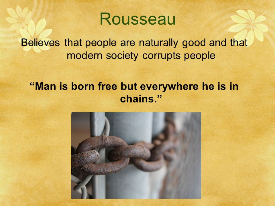 man born free and everywhere he is in chains