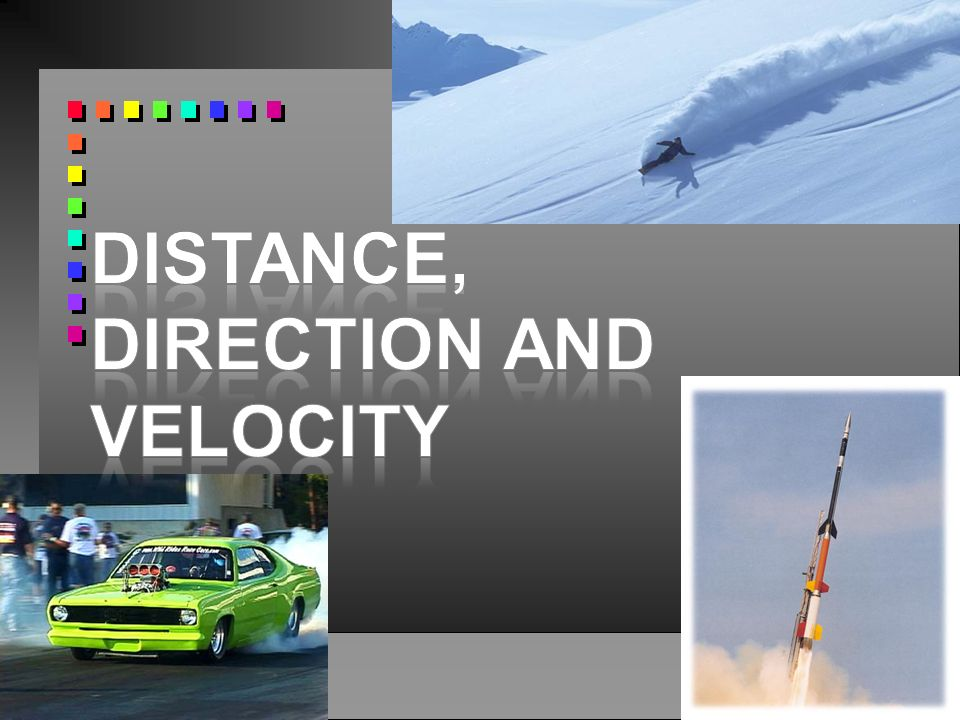 Distance, Direction and Velocity