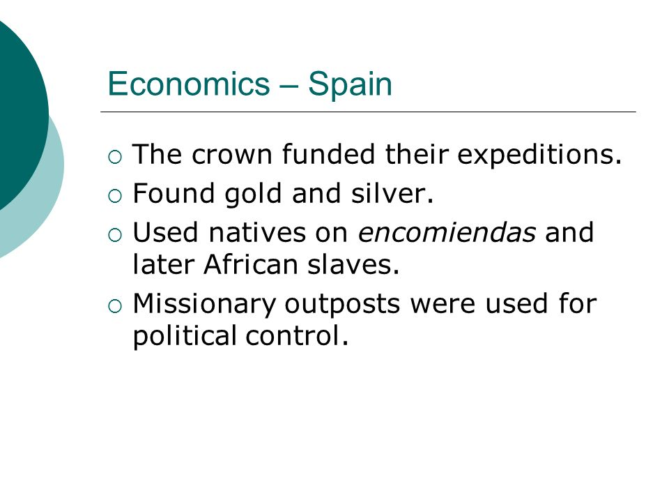 Economics – Spain The crown funded their expeditions.