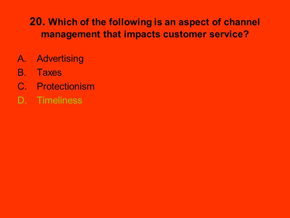 20. Which of the following is an aspect of channel management that impacts customer service