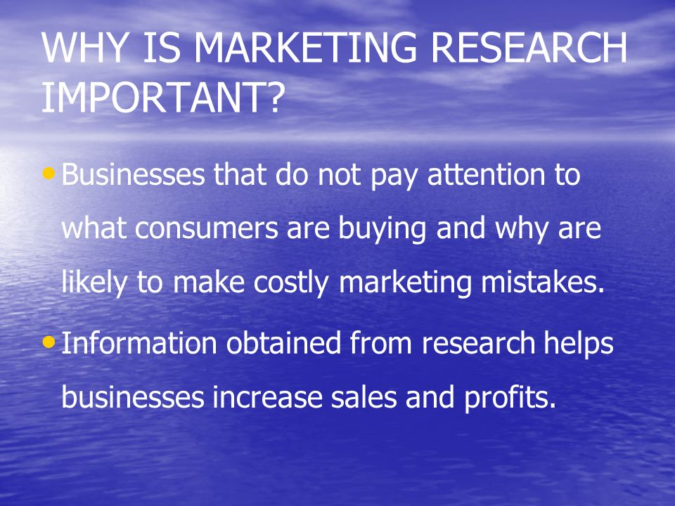 WHY IS MARKETING RESEARCH IMPORTANT