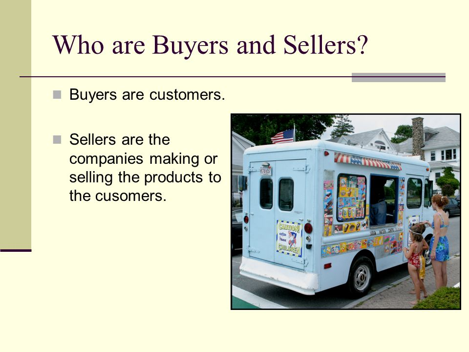 Who are Buyers and Sellers