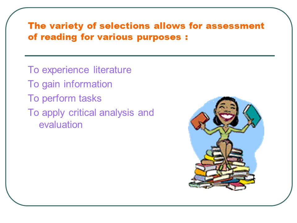To experience literature To gain information To perform tasks