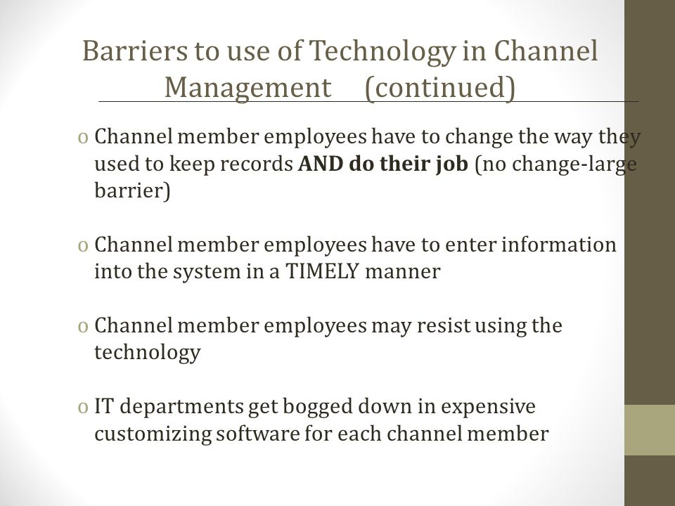Barriers to use of Technology in Channel Management (continued)