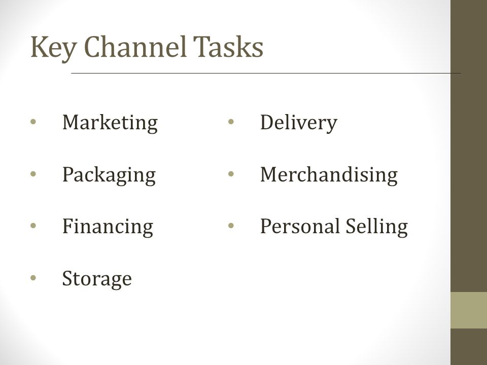 Key Channel Tasks Marketing Delivery Packaging Merchandising Financing