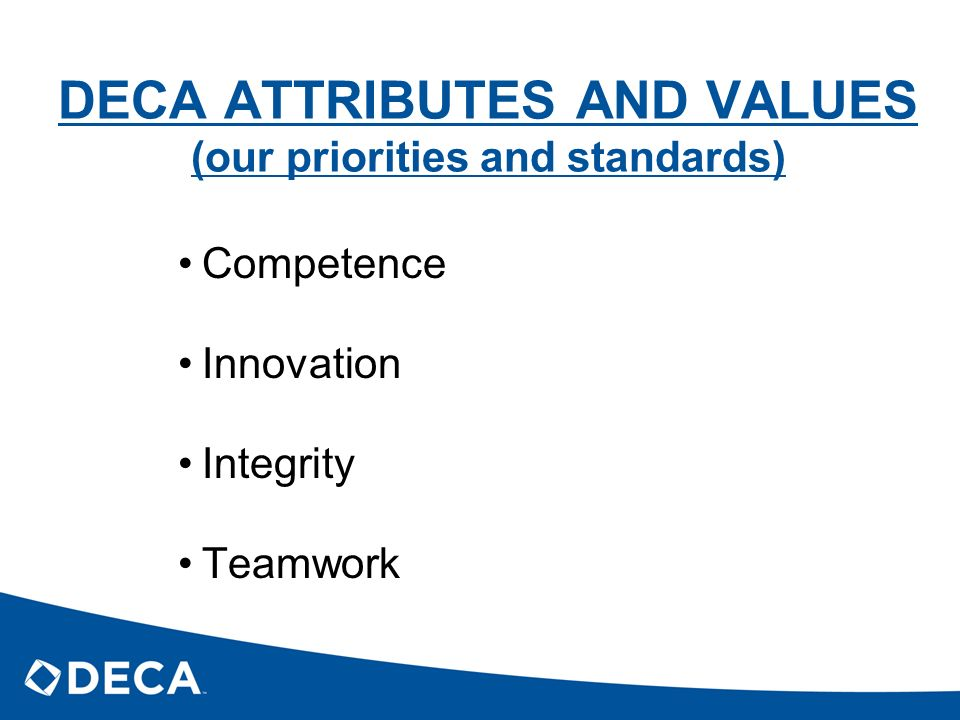 DECA ATTRIBUTES AND VALUES (our priorities and standards)