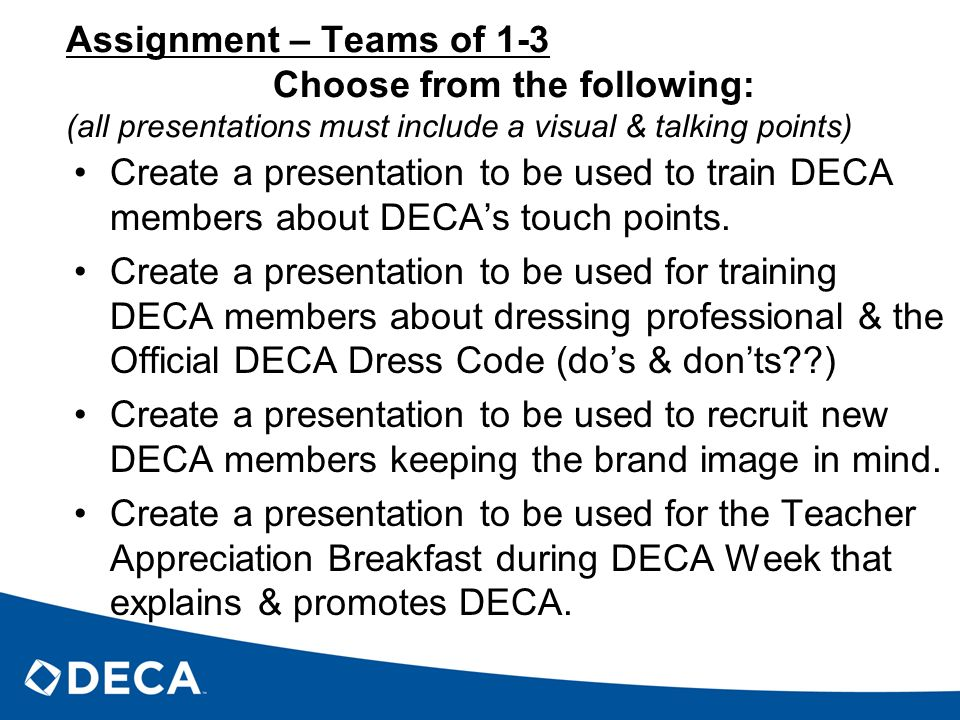 Assignment – Teams of 1-3 Choose from the following: (all presentations must include a visual & talking points)