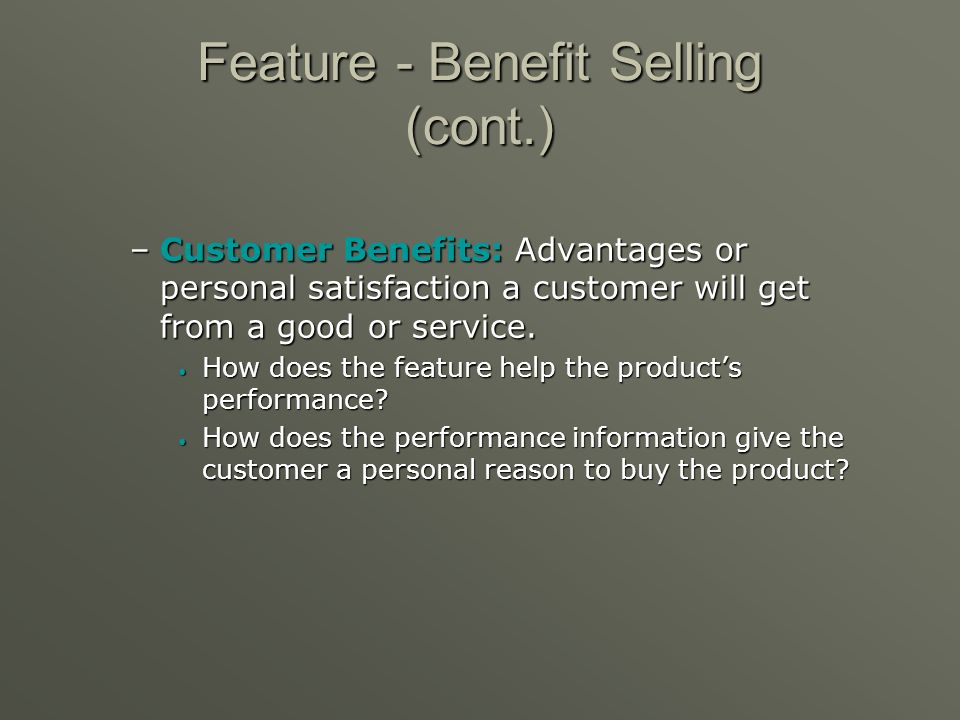 Feature - Benefit Selling (cont.)