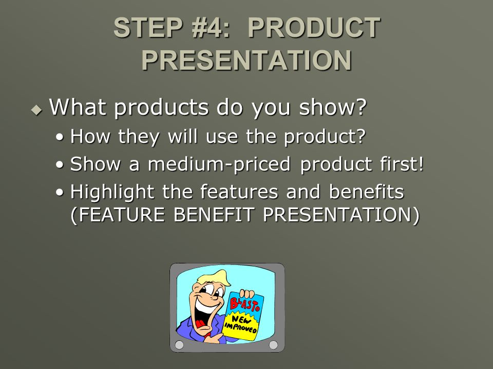 STEP #4: PRODUCT PRESENTATION