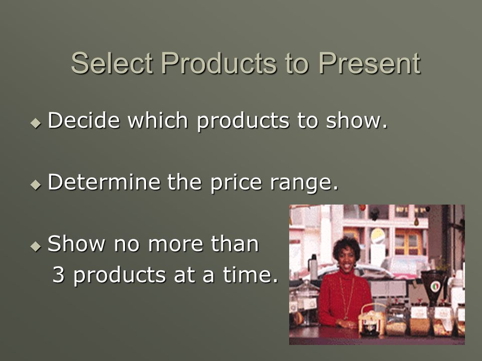 Select Products to Present