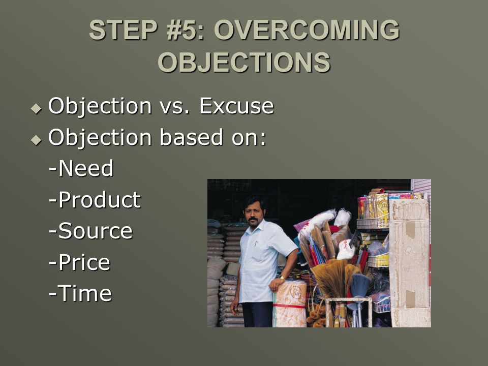 STEP #5: OVERCOMING OBJECTIONS
