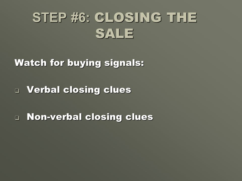 STEP #6: CLOSING THE SALE