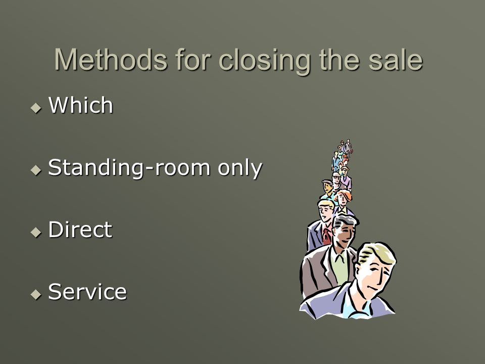 Methods for closing the sale