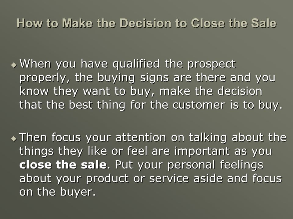How to Make the Decision to Close the Sale