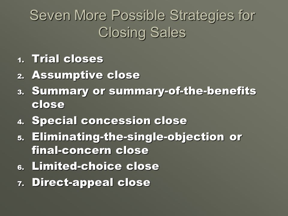 Seven More Possible Strategies for Closing Sales