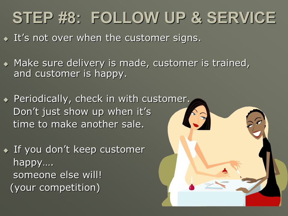 STEP #8: FOLLOW UP & SERVICE
