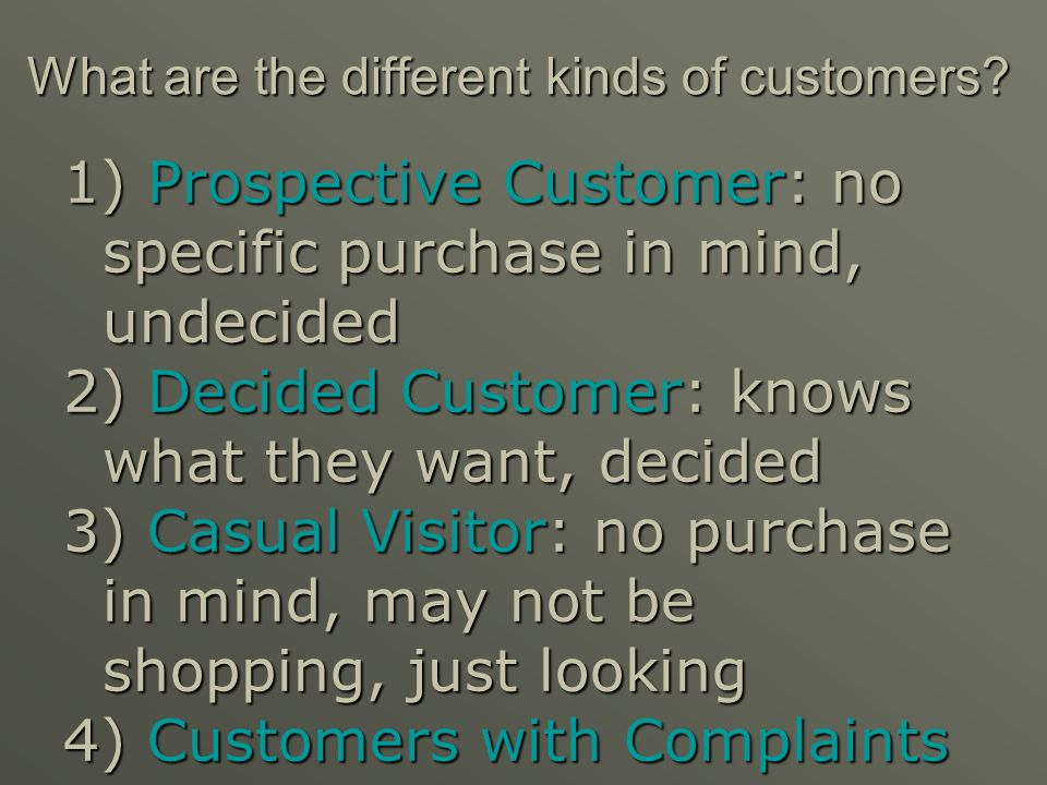 What are the different kinds of customers