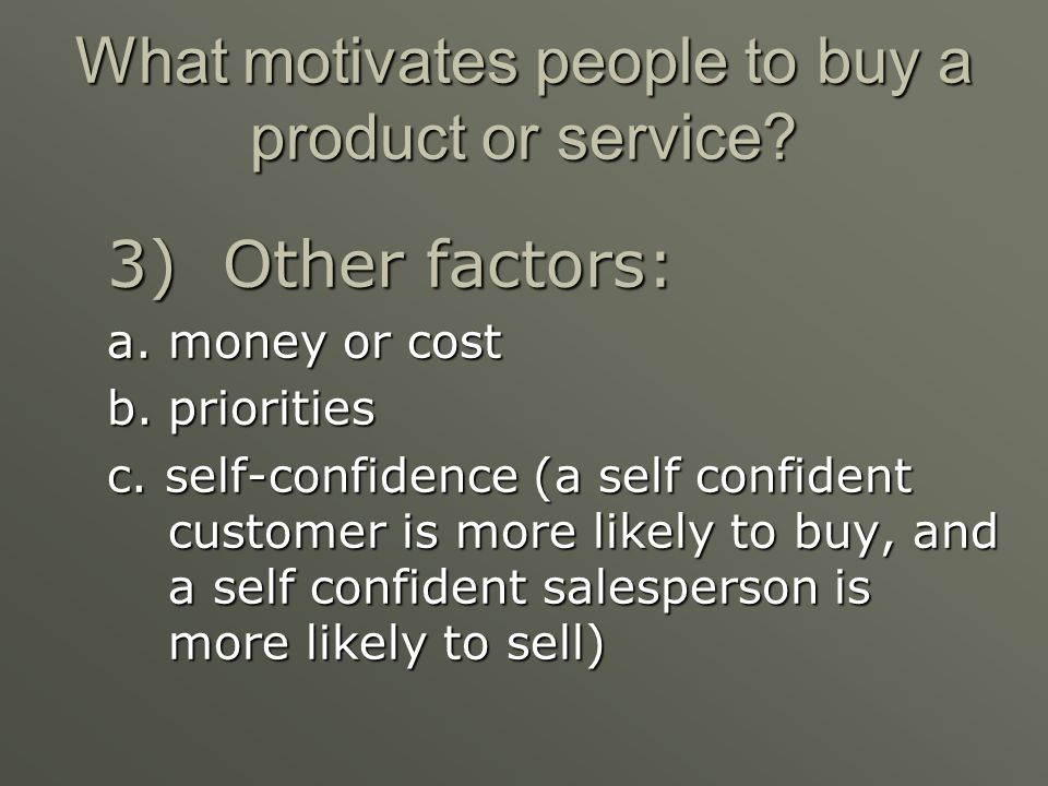 What motivates people to buy a product or service