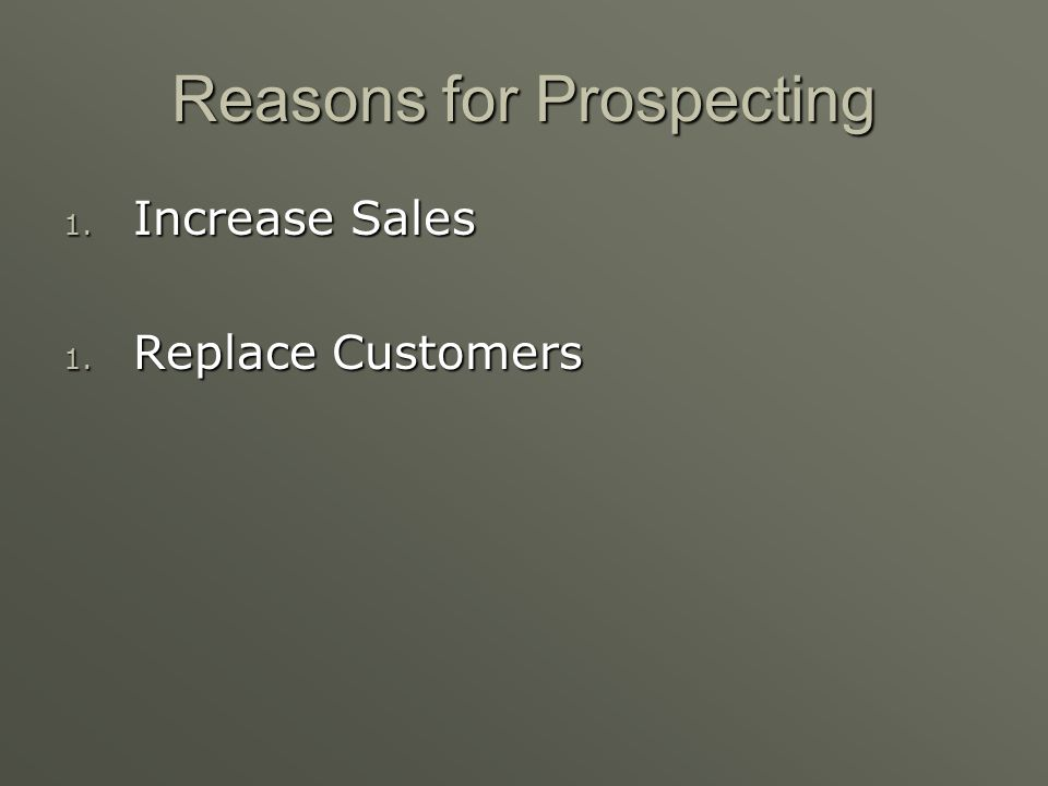 Reasons for Prospecting