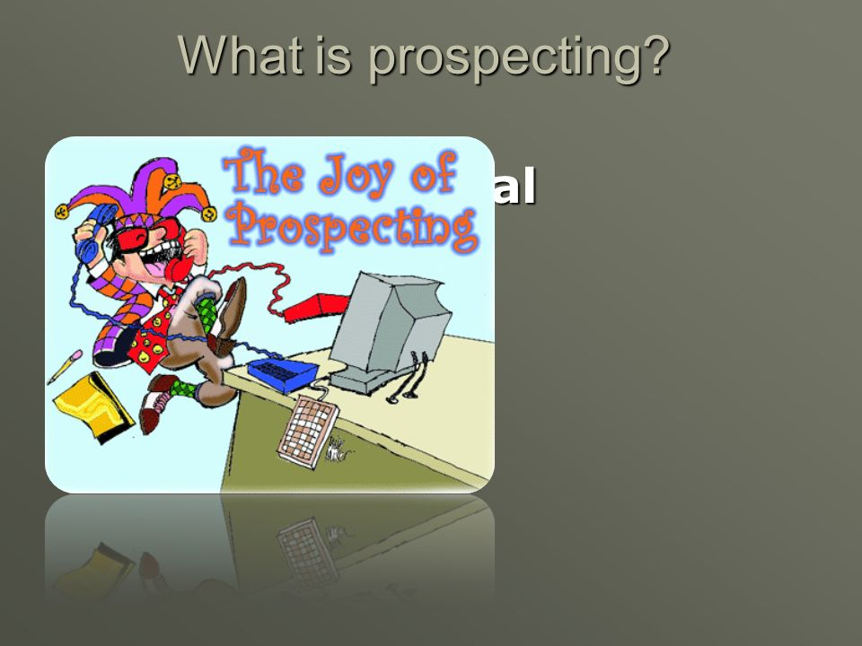 What is prospecting Finding potential customers