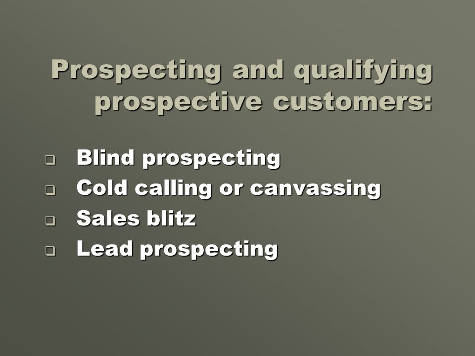Prospecting and qualifying prospective customers: