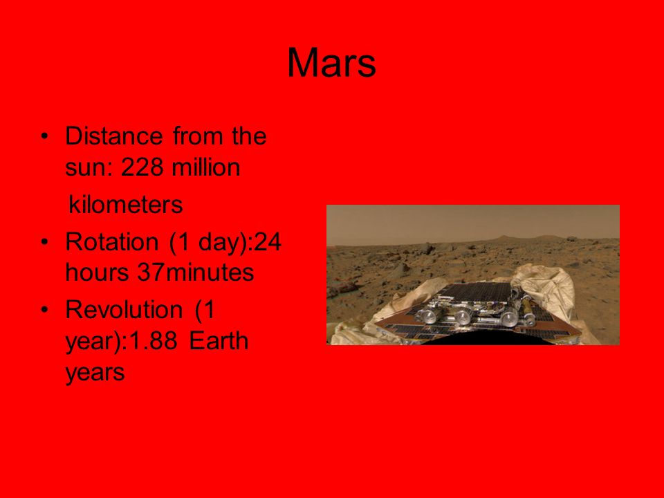 Mars Distance from the sun: 228 million kilometers