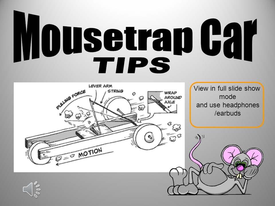 Mousetrap Car Tips View In Full Slide Show Mode And Use Headphones