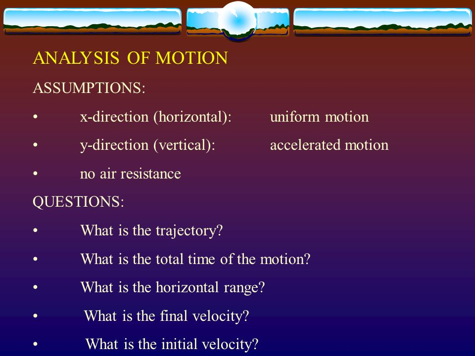 ANALYSIS OF MOTION ASSUMPTIONS: