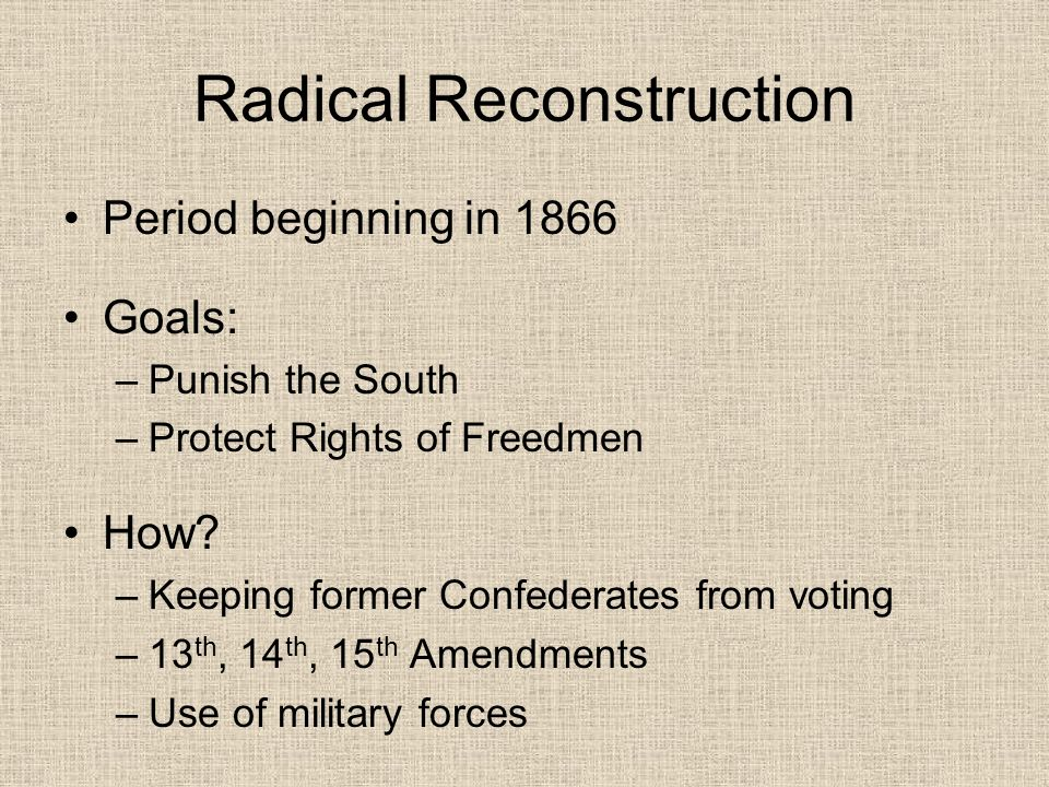 effects of radical reconstruction essay Reconstruction had some positive and some negative effects on the newly freed southern african americans the effects depend on if reconstruction is viewed in the long run or the short run in the.