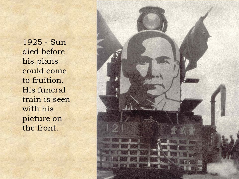 1925 - Sun died before his plans could come to fruition