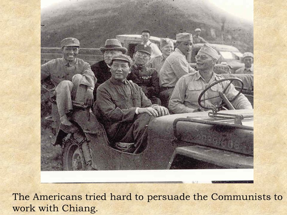 The Americans tried hard to persuade the Communists to work with Chiang.