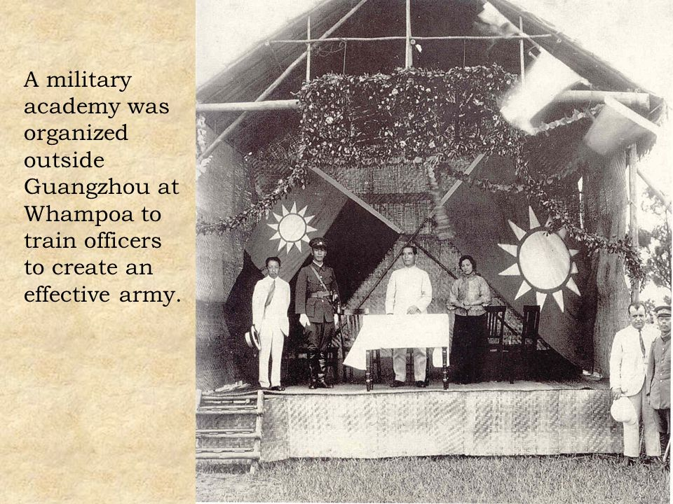 A military academy was organized outside Guangzhou at Whampoa to train officers to create an effective army.