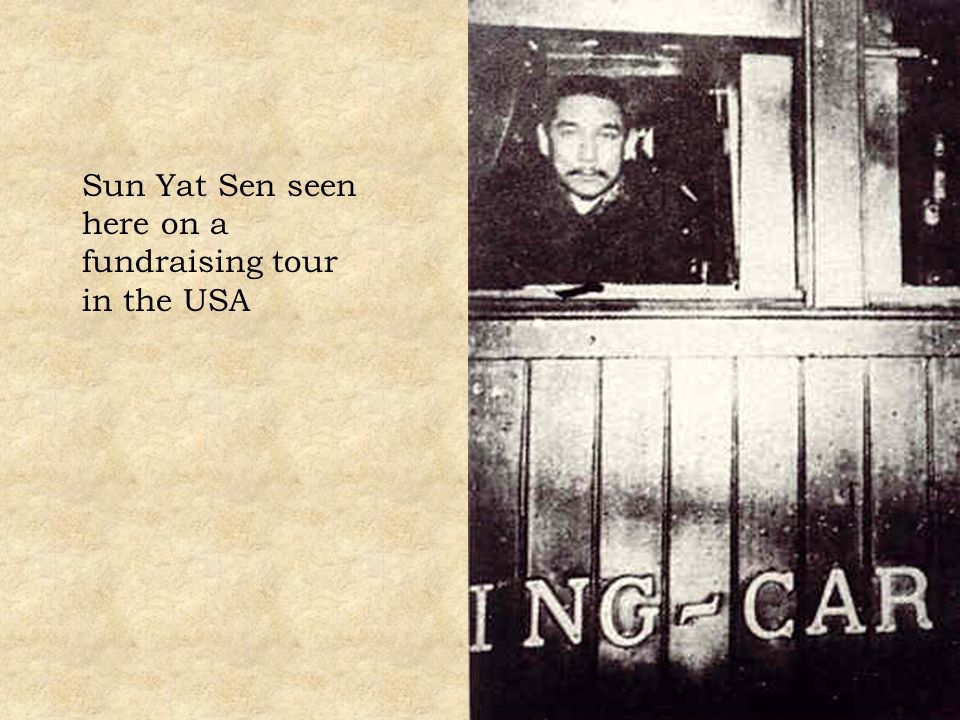 Sun Yat Sen seen here on a fundraising tour in the USA