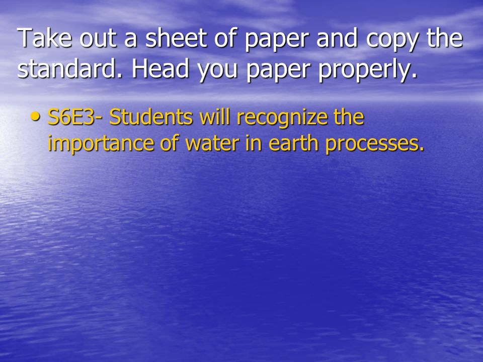 Take out a sheet of paper and copy the standard