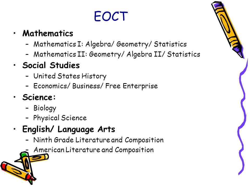 EOCT Mathematics Social Studies Science: English/ Language Arts