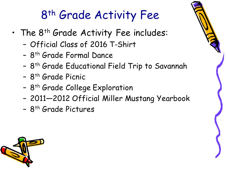 8th Grade Activity Fee The 8th Grade Activity Fee includes: